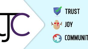 Relaunching TJC - Trust, Joy, Community.