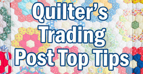 Quilter's Trading Post Top Tips