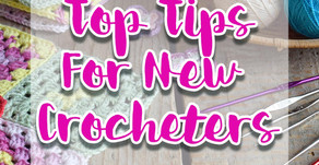 Top Tips for New Crocheters