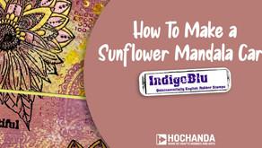 How to Make a Sunflower Mandala Card with Hochanda and IndigoBlu
