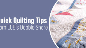 Quick Quilting Tips from EQ8's Debbie Shore