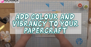 Add Colour and Vibrancy to Your Papercraft
