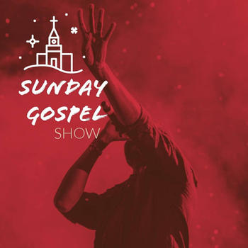 Sunday Gospel Show