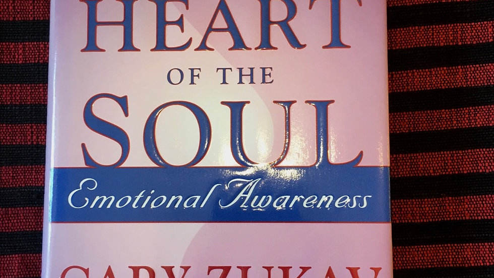 The Heart of the Soul by Gary Zukav and Linda Francis