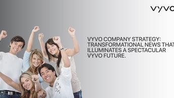 VYVO会社戦略:壮大なVYVOの未来を照らす変革のニュース。