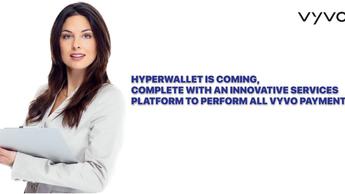 HyperWalletは、すべてのVYVO支払いを実行するための革新的なサービスプラットフォームを備えた完全版