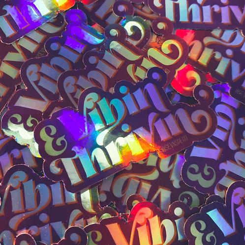 Vibin' & Thrivin' Sticker