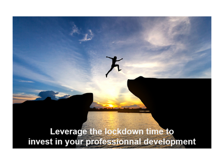 Take advantage of the lockdown, invest in your professional development!