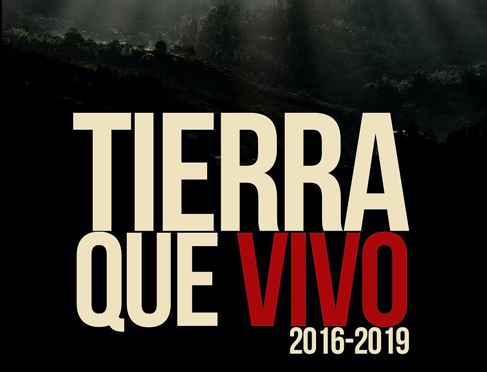 Tierra que vivo (2016-2019)