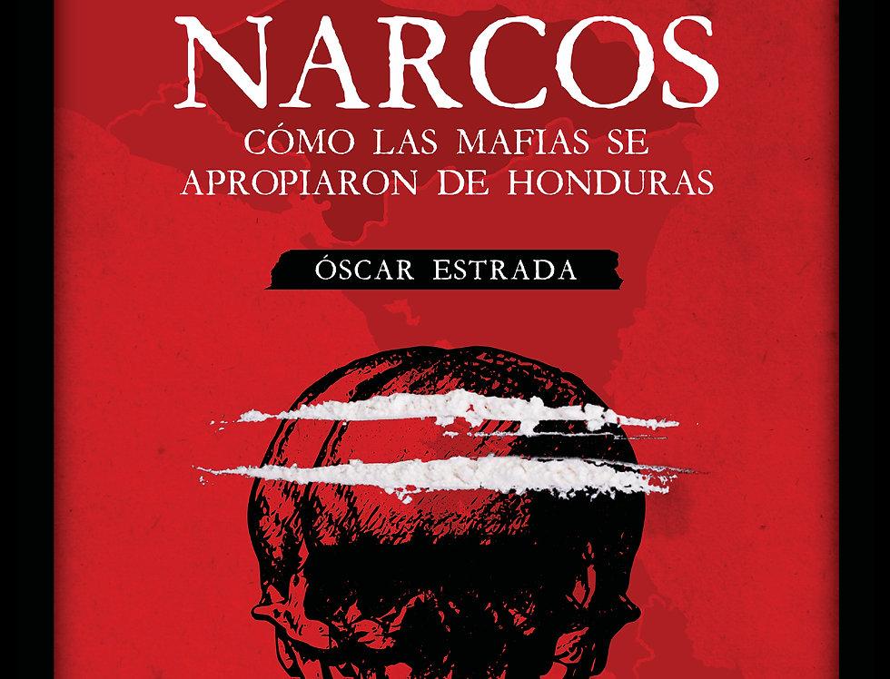 Tierra de narcos, cómo las mafias se apropiaron de Honduras