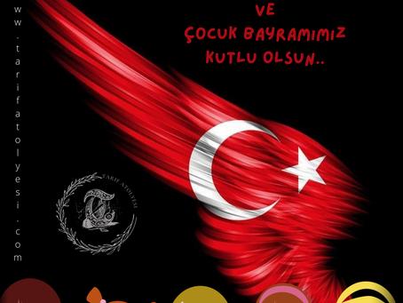 23 Nisan Ulusal Egemenlik ve Çocuk Bayramı Kutlu Olsun..