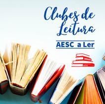 Clubes de Leitura AESC a Ler! 21/22 - Inscrições
