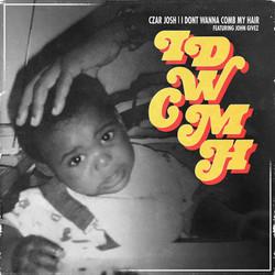 CZAR Josh - IDWCMH (feat. John Givez)