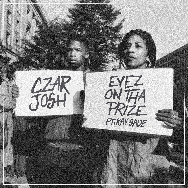 CZAR Josh - EyezOnThaPrize (feat. Kay Sade)