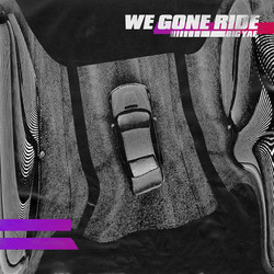 Big Yae - We Gone Ride