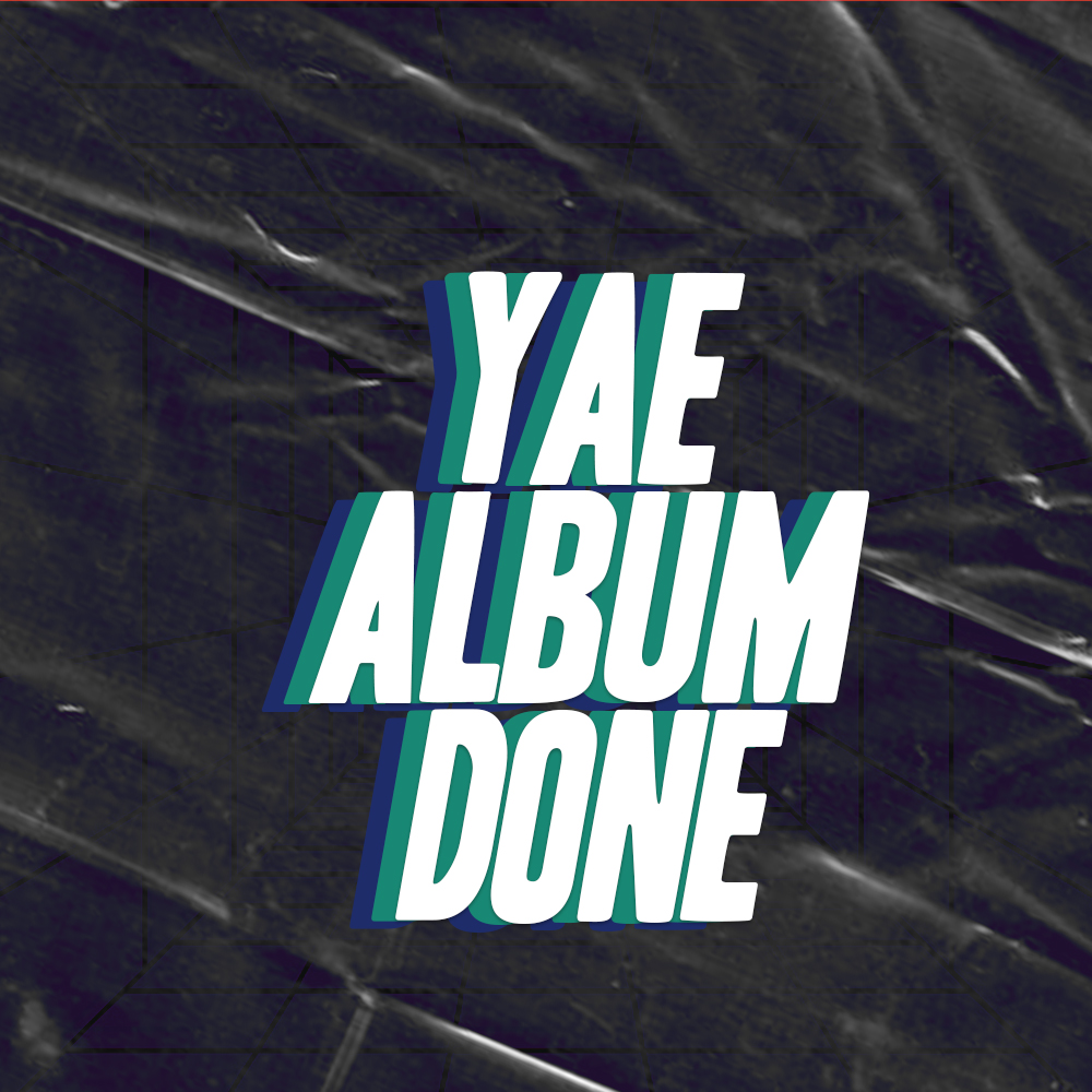 Big Yae - Yae Album Done