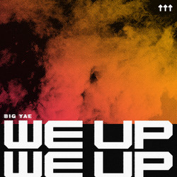 Big Yae - We Up