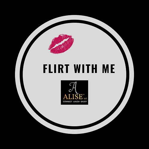 Flirt With Me