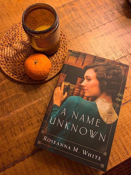 A Name Unknown by Roseanna M. White