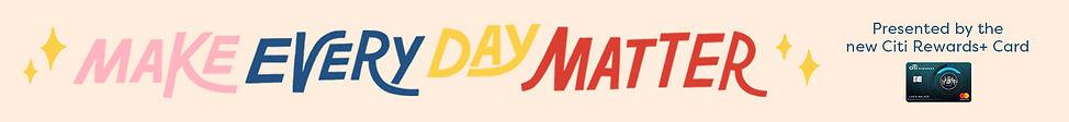 Make-Every-Day-Matter_Article-Banner.jpg
