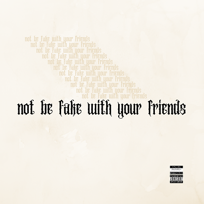 Dylan Bounce - not be fake with your friends (Cover).png