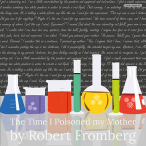 The Time I Poisoned my Mother | By Robert Fromberg