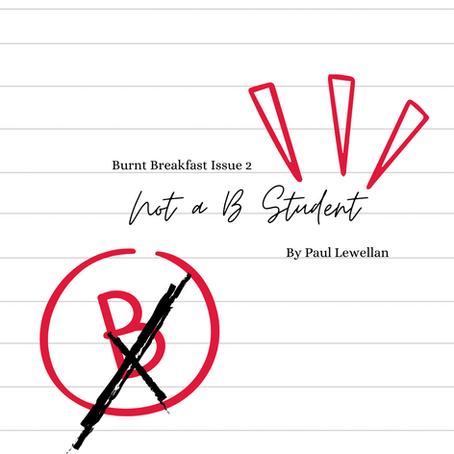Not a B Student | By Paul Lewellan