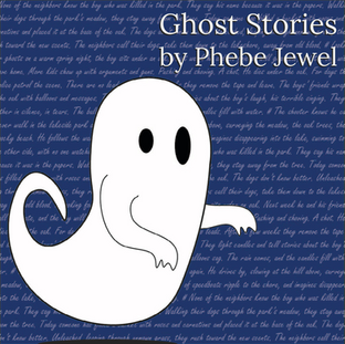 Ghost Stories | By Phebe Jewell