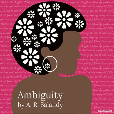 Ambiguity | By A.R. Salandy