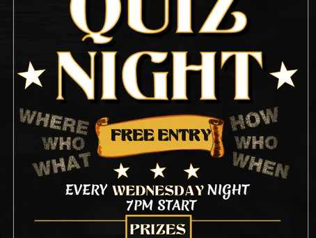 Quiz Night Wednesdays! - RETURN IN JULY.