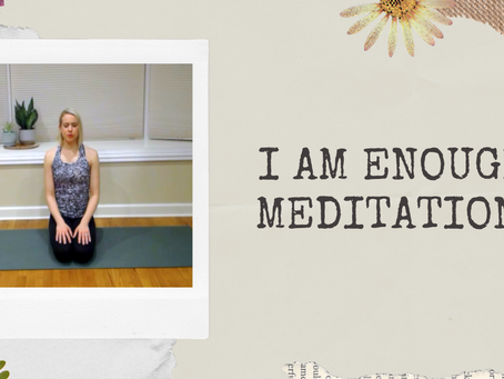 I Am Enough Meditation