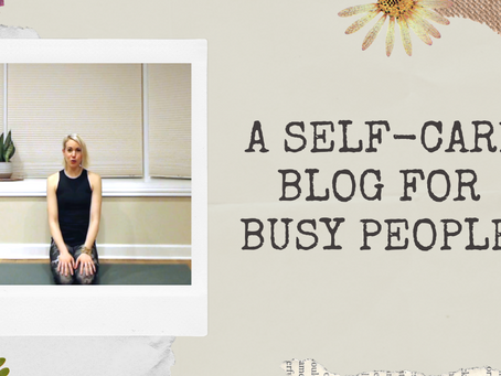 A Self-Care Blog for Busy People