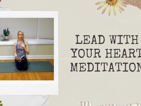 Lead With Your Heart Meditation