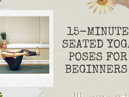 15-Minute Seated Yoga Poses for Beginners