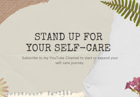Introducing the Stand Up for Your Self-Care YouTube Channel