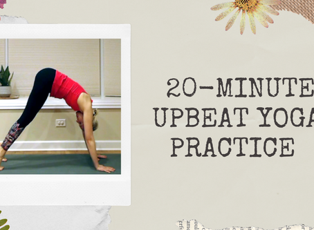 Uplifting, Upbeat Yoga Practice