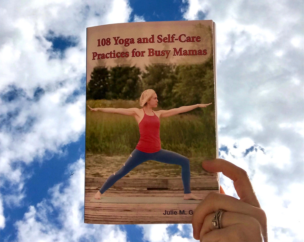 yoga, self-care, juliegtheyogi, author, book, busy, busy mom, working mom, working mother, wellness, book birthday, anniversary