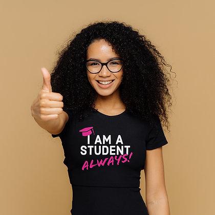 """FMI """"I AM A STUDENT ALWAYS!"""" (Unisex)"""