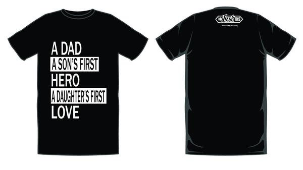 Dad A Son's First Hero, A Daughters First Love - RAW INK TEES ORIGINAL