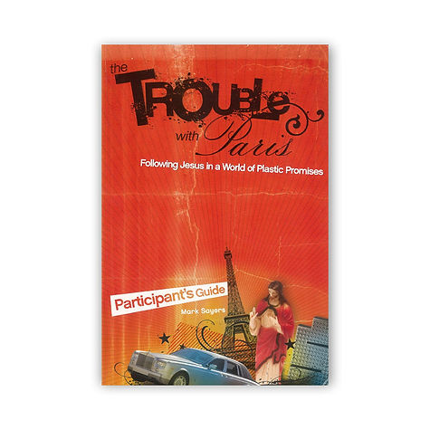 The Trouble with Paris (DVD Study & Participants Guide)