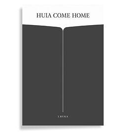 Huia Come Home