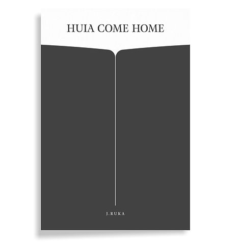 Huia Come Home