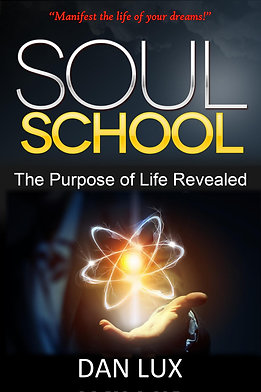 Soul School: The Purpose of Life Revealed (eBook)