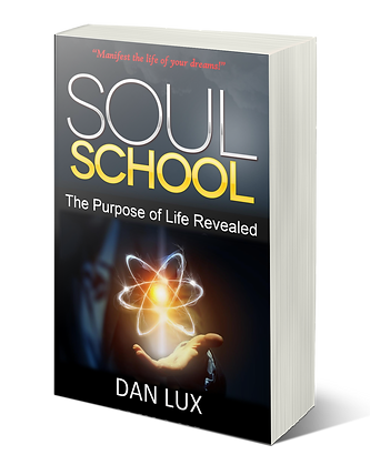 Soul School: The Purpose of Life Revealed (Print Copy)