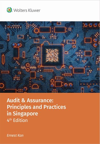 Audit and Assurance - Principles and Practices in Singapore, 4th edition