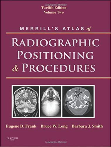 Merrill's Atlas of Radiographic Positioning & Procedures, Volume 2