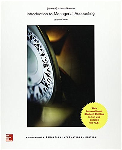 Introduction to Managerial Accounting (International Edition), 7th edition
