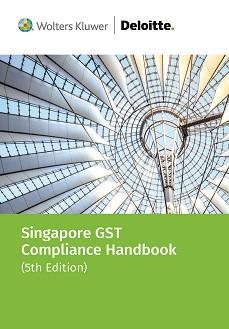 Singapore GST Compliance Handbook, 5th edition