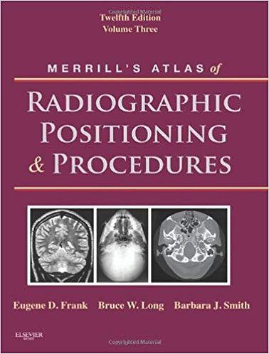 Merrill's Atlas of Radiographic Positioning & Procedures, Volume 3