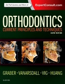 Orthodontics, 6th Edition Current Principles and Techniques By Graber, Vanarsdal
